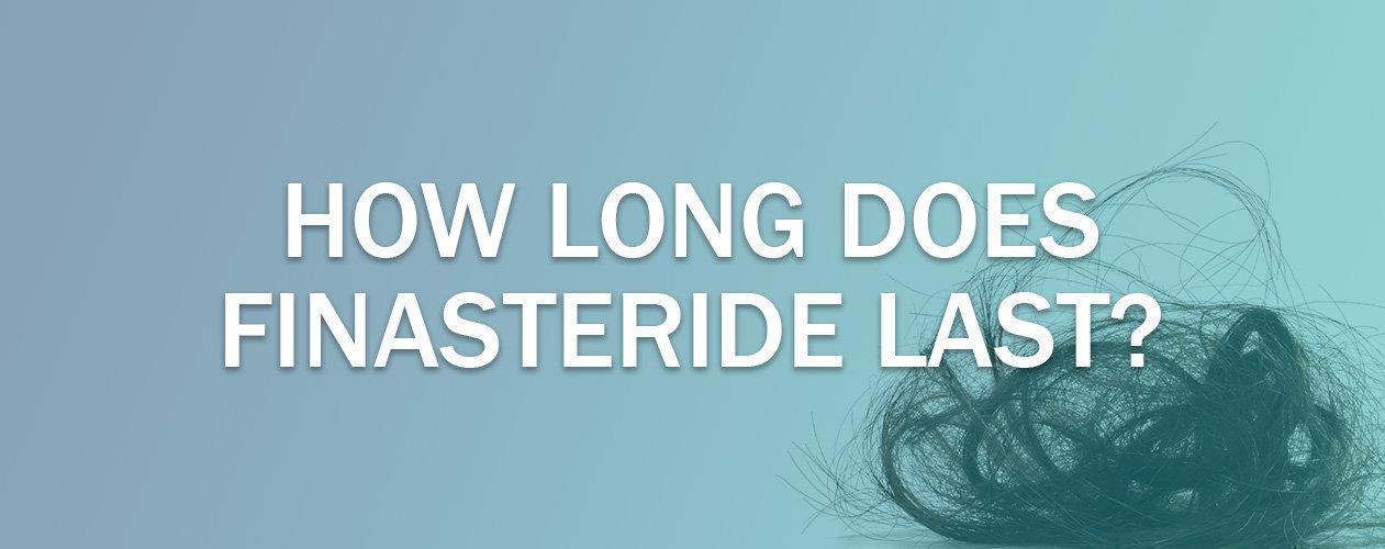 How Long Does Finasteride Last? - Mens Pharmacy Blog