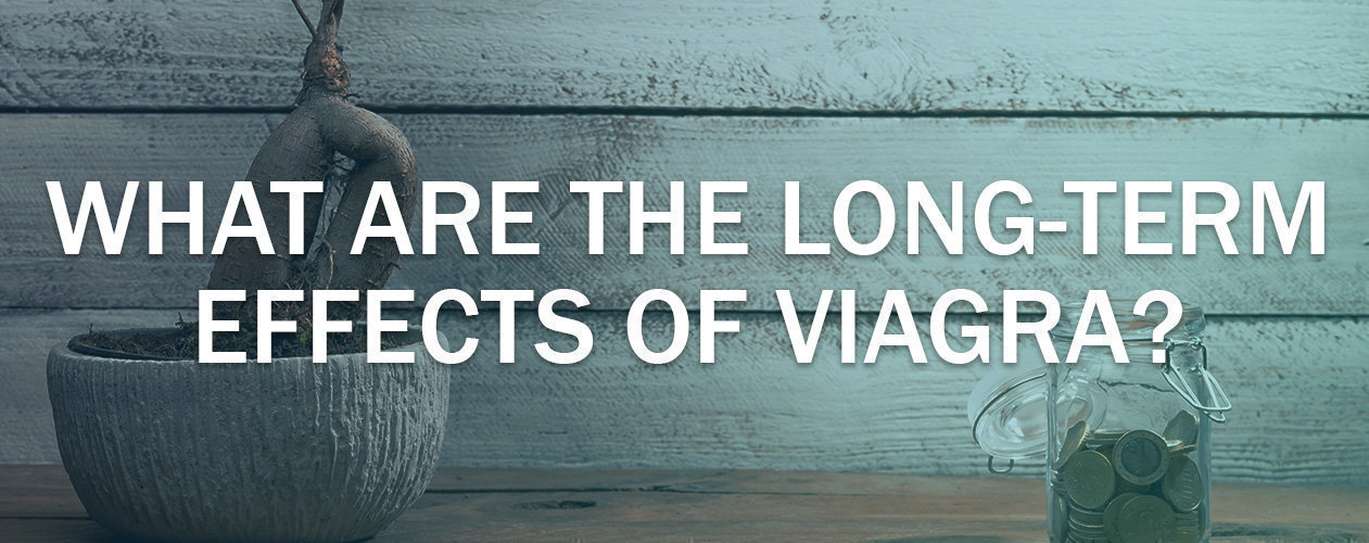 What Are The Long Term Effects Of Viagra Mens Pharmacy Blog