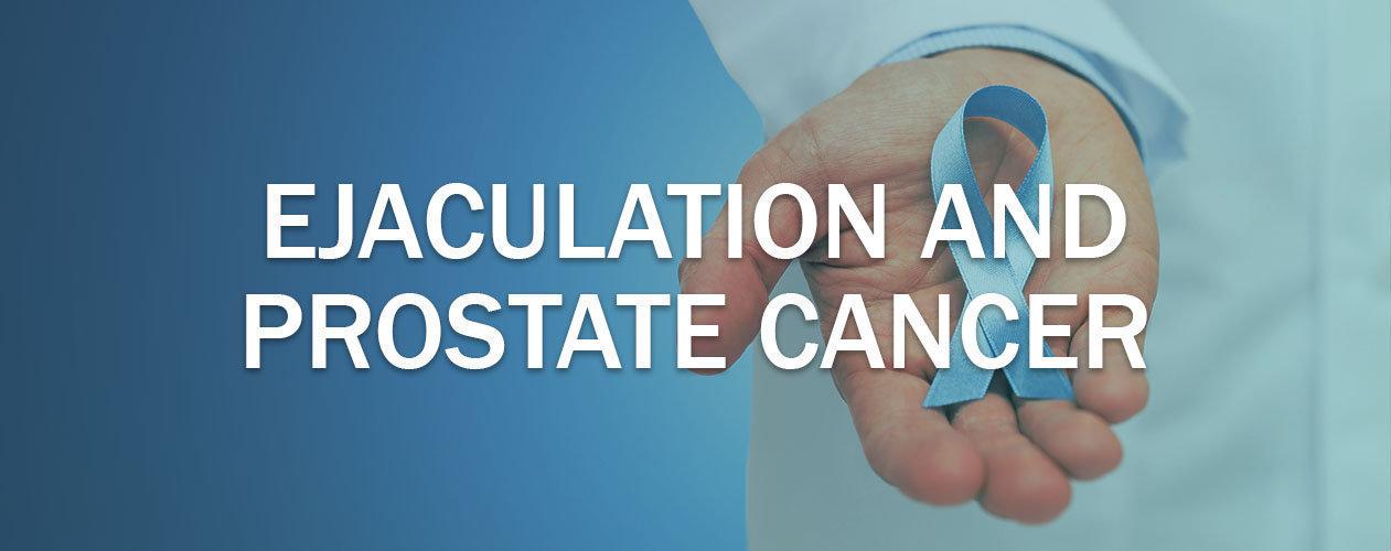 Ejaculation and prostate cancer - Mens Pharmacy Blog